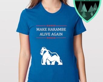 Harambe Women's Shirt, Harambe T-Shirt, Harambe Shirt, Make Harambe Alive Again Shirt, Harambe Gift, Harambe Decor, American Apparel