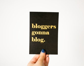 Bloggers Gonna Blog Gold Print, Bloggers Print, Gift For Bloggers, Blogging Gift, Gold Print, Gold Paper, Blogging Accessories
