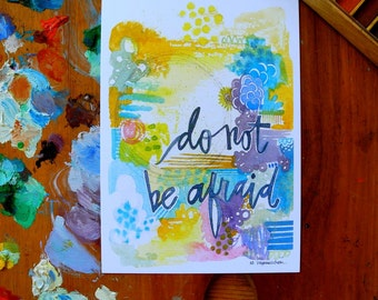 do not be afraid - 5 x 7 inches