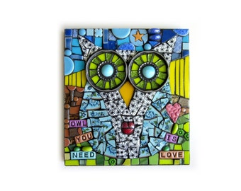 Owl You Need Is Love. (Original Handmade Mixed Media Assemblage Mosaic Owl by Shawn DuBois)