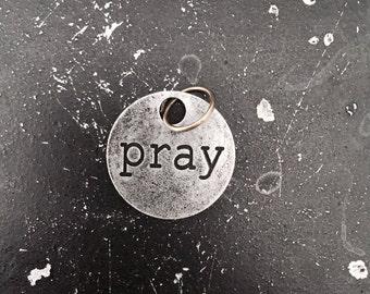 Pray Metal Charm / Pray Tagword / Industrial Jewelry / Jewelry Findings