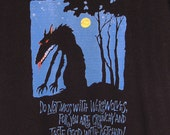 "Werewolf Youth Tee - Small, Med, Large Hanes Tagless Black T-Shirt ""You Are Crunchy and Taste Good With Ketchup"" Original Digital Wolf Art"
