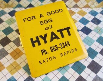 Vintage For a Good Egg Call Hyatt Advertising Clip Eaton Rapids