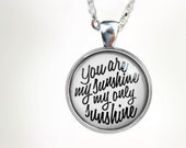 You Are My Sunshine (WHT) : Glass Dome Necklace, Pendant or Keychain Key Ring. Gift Present metal round art photo jewelry by HomeStudio
