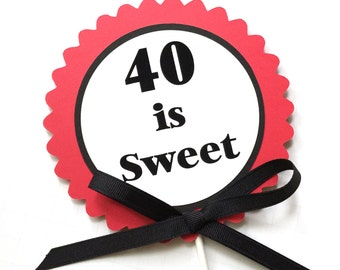 40th Birthday Decoration - 40 is Sweet - Red and Black or Your Choice of Colors