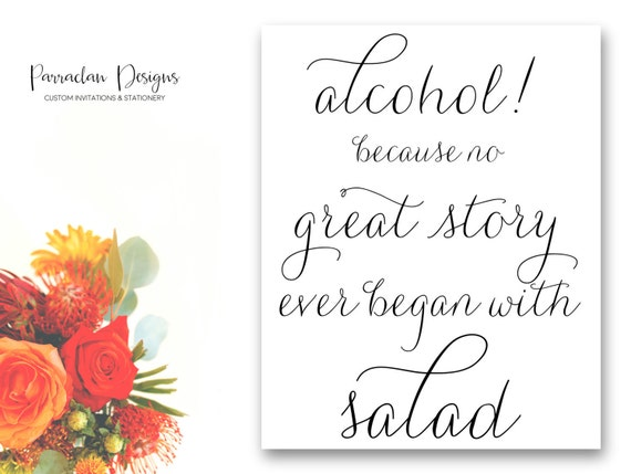 Alcohol Sign | Alcohol Because No Great Story Started With Salad | Wedding Sign, FS01