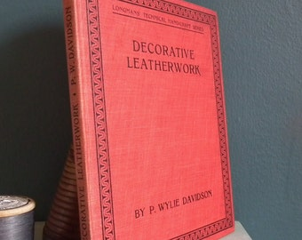 Decorative Leatherwork Peter Wylie Davidson 1923 vintage 20s leather work craft book decorative arts - modelling embossing tooling leather