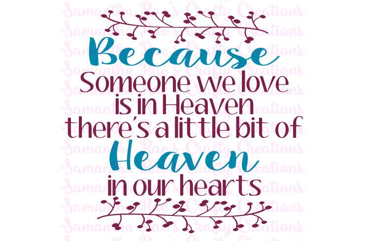 Download SVG PNG DFX Because someone we love is in Heaven there by ...