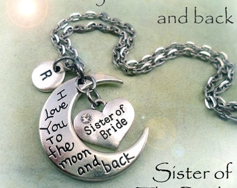 Sister of the Bride, Love You To The Moon And Back, Bridal Party Gift, Wedding Party, Womens Gift, Personalized, Initial, Letter Charm