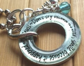 Don't cry because it's over, smile because it happened. Dr. Seuss silver washer word quote phrase grad pendant necklace  pendant with chain