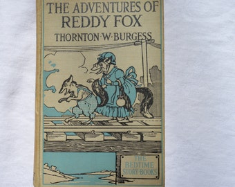 The Adventures Of Reddy Fox, Thornton W Burgess, Vintage Childrens Book, Illustrated By Harrison Cady, 1930s, Hardback, Printed In UK