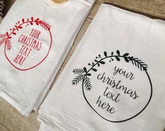 Personalized Christmas Tea Towel Your Phrase Custom Christmas Gift Housewarming Gift Flour Sack Towel Customized Gift Christmas Wreath Decor