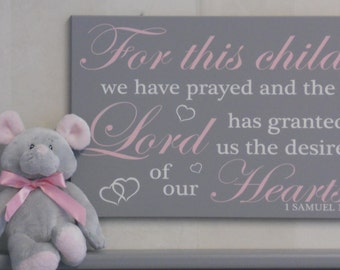 For this Child We Have Prayed and the Lord has granted us the desires of our Hearts - 1 Samuel 1:27 Nursery Decor | Pink and Gray