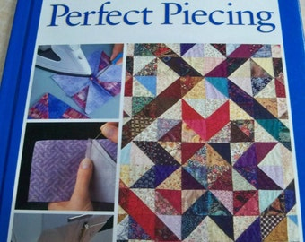 Perfect Piecing - Rodale's Successful Quilting Library - Quilt Making