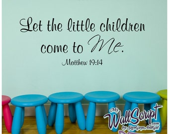 Wall decal for child room, sunday school room decal, Let the Children come to Me