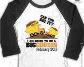 Dump Truck Big Cousin Shirt - Black Sleeve Raglan Shirt- Can you dig it  I'm Going To Be A Big Cousin Shirt - Pregnancy Announcement Shirt