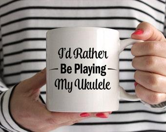 I'd Rather Be Playing My Ukulele! Mug