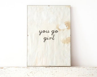 Poster Card, Wall Print, Poster, Sign - you go girl