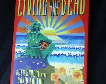 Living With The Dead by Rock Scully with David Dalton ~ Vintage 1996 Hardcover Rock Jam Band Biography with Dust Jacket