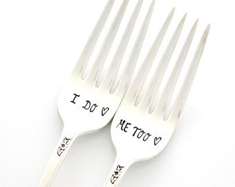 I do, Me Too. Hand Stamped Wedding Forks. Stamped Silverware for unique Engagement Gift.