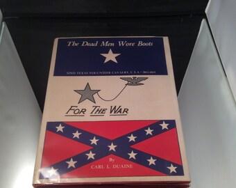 Duaine Dead Men Wore Boots CSA 32nd Texas Cavalry  Civil War Limited Edition Book