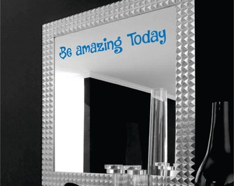 Be Amazing Today Mirror Decal Motivational Sticker Inspirational