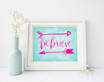 Be Brave Quote Inspirational Decor Printable Gift for Her Pink and Teal Watercolor Baby Shower Gift Minimalist Nursery Art Whimsical Decor