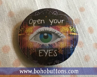 Open Your Eyes Pinkback Button, Think Keychain, Metaphysical Magnet, Hippie Quote, New Age Pin, Open Mind, Psychedelic Backpack Pin, Cool