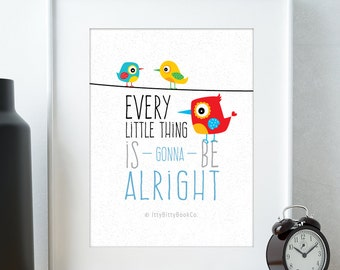 Nursery wall art, Nursery prints, Bob Marley Art, Three little birds, Positive quotes, Nursery Decor, Every little thing is gonna be alright
