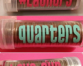 Quarter Storage Tubes! Easy access for Laundry, Arcades, Vacation, ect!
