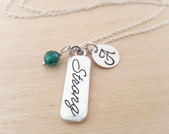 Strong Necklace - Motivational Necklace - Initial Necklace - Personalized Jewelry - Birthstone Necklace - Gift for Her - Inspirational Gift
