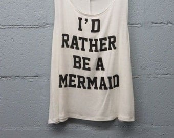 Rather Be A Mermaid, Graphic Tank Top, Mermaid Shirt