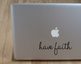 Have Faith, Laptop Stickers, Laptop Decal, Macbook Decal, Car Decal, Vinyl Decal