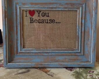 Dry Erase I Love You Because Frame