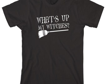 What's Up My Witches Shirt - scary, trick or treating, halloween, funny shirt - ID: 1681