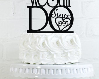 "We Still Do Since 'Your Year'"" Vow Renewal or Anniversary Cake Topper or Sign"