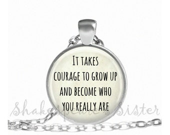 Inspirational Necklace - It Takes Courage to be Who You Are - Inspirational Jewelry - Pendant Necklace