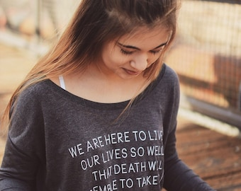 We are here to live our lives so well that death will tremble to take us -  gray long sleeve shirt HIGH QUALITY