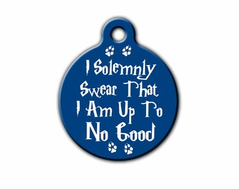 Funny Pet Tag,I solemnly swear,Dog tag,Geekery,Personalized Pet, ID tag, Pet tag, HP Made in USA, Blue Fox Gifts, PET_115