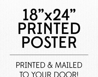 """Printed and Mailed Poster - 18""""x24"""" - Add on to have your 18x24 digital file printed and mailed to your door! - Add On Printing"""