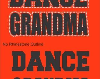 Dance Grandma T Shirt/ Dance Grandma Shirt/ Dance Grandma Clothing/ Dance Grandma Gift/ Vinyl Rhinestone Dance Grandma Short Sleeve T-Shirt