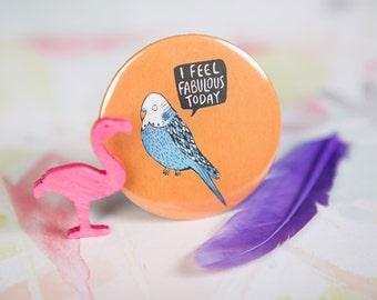 I Feel Fabulous - 55mm - Badge - Keyring - Pocket Mirror - Magnet