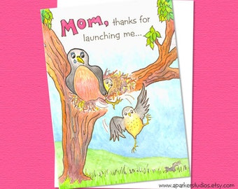 Mothers Day Card, Mothers Day card from College grad, funny mothers day card, card with Robins, mothers day card with birds, empty nest card