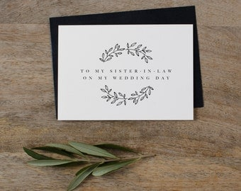 To My Sister-In-Law On My Wedding Day Card - Sister Wedding Card, To My Sister Thank You Wedding Card, Wedding Stationery,  Wedding Note, K9