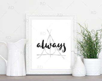 Always - PRINTABLE Wall Art / Severus Snape Always / Harry Potter Snape Quote Art / Deathly Hallows Symbol Art / Always Snape Print