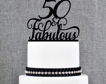 50 and Fabulous Birthday Topper, Classy 50th Birthday Topper, Fiftieth Birthday Cake Topper- (T196)