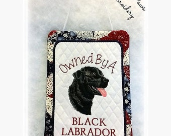 """Quilted """"Owned By A Black Labrador"""" Wall Hanging"""