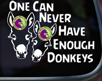 One Can Never Have ENOUGH DONKEYS Vinyl Decal Sticker