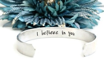 I Believe In You Hand Stamped Cuff Bracelet | Hidden Message Bracelet | Graduation Gift | High School Graduation | Inspirational Bracelet