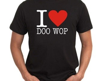 I Love Doo Wop T-Shirt